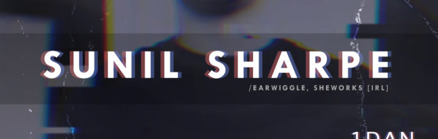 Heart Beat Presents Sunil Sharpe// Earwiggle, Sheworks [IRL]